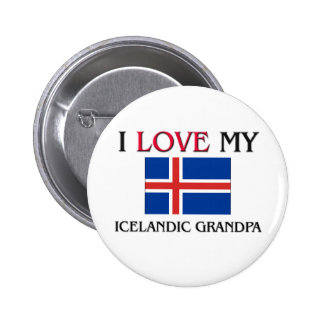 I Love My Icelandic Grandpa Buttons