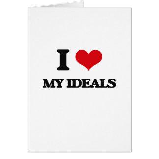 I Love My Ideals Greeting Card