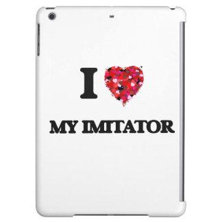 I Love My Imitator iPad Air Cases