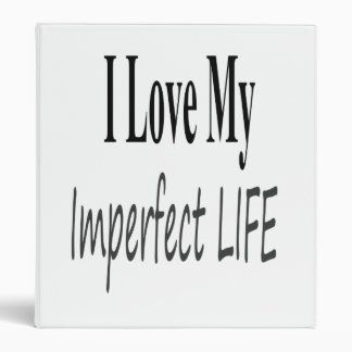 I Love My Imperfect Life Binder
