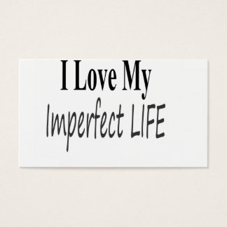 I Love My Imperfect Life Business Card