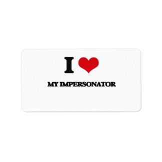 I Love My Impersonator Address Label