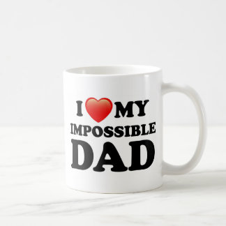 I LOVE MY IMPOSSIBLE DAD COFFEE MUGS