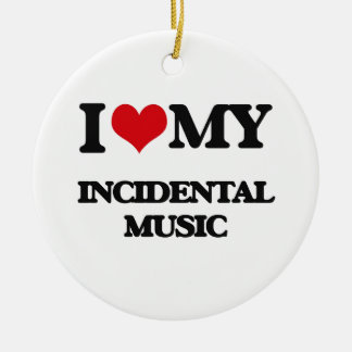 I Love My INCIDENTAL MUSIC Double-Sided Ceramic Round Christmas Ornament