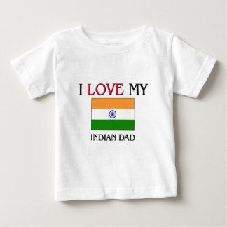 I Love My Indian Dad Baby T-Shirt
