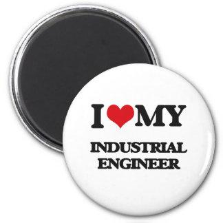 I love my Industrial Engineer Fridge Magnets