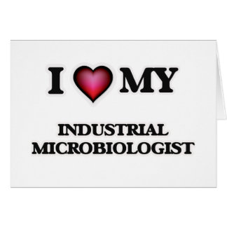 I love my Industrial Microbiologist Card