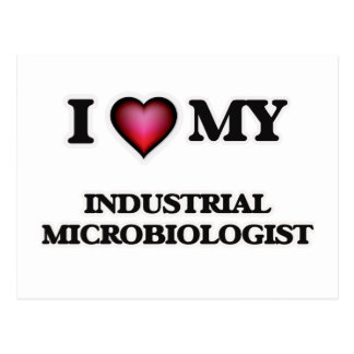 I love my Industrial Microbiologist Postcard