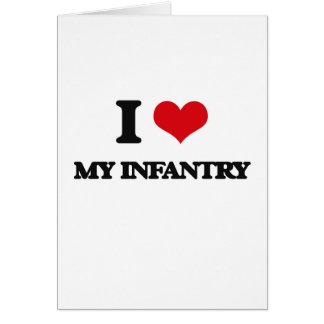 I Love My Infantry Greeting Card