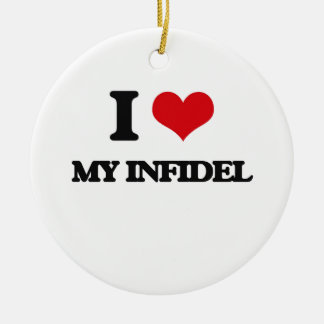 I Love My Infidel Christmas Ornament