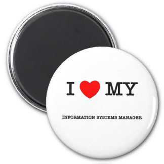 I Love My INFORMATION SYSTEMS MANAGER 2 Inch Round Magnet