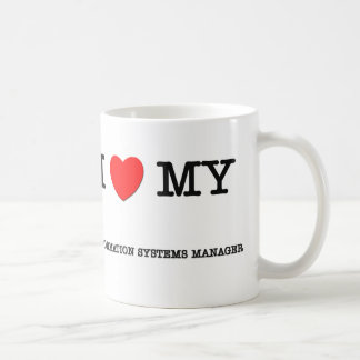 I Love My INFORMATION SYSTEMS MANAGER Classic White Coffee Mug