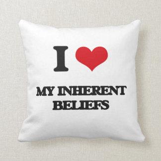 I Love My Inherent Beliefs Pillows
