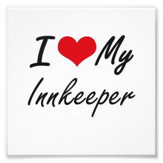 I love my Innkeeper Photo Print