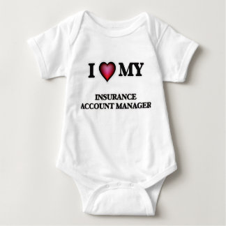 I love my Insurance Account Manager Baby Bodysuit