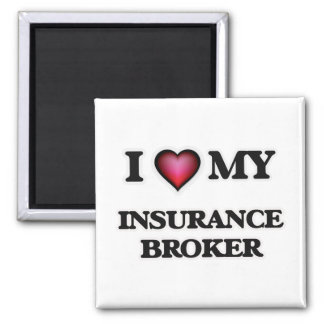 I love my Insurance Broker 2 Inch Square Magnet