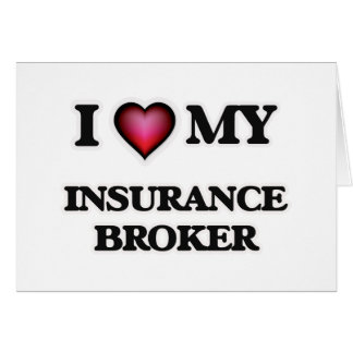 I love my Insurance Broker Card