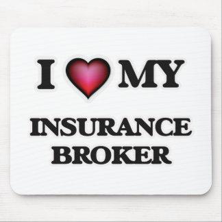 I love my Insurance Broker Mouse Pad