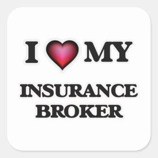 I love my Insurance Broker Square Sticker