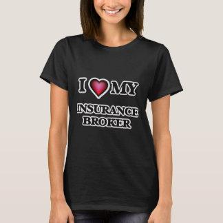 I love my Insurance Broker T-Shirt