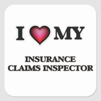 I love my Insurance Claims Inspector Square Sticker