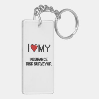 I love my Insurance Risk Surveyor Double-Sided Rectangular Acrylic Keychain