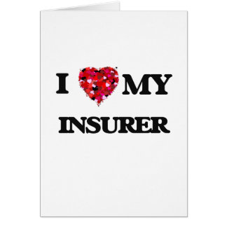 I love my Insurer Greeting Card