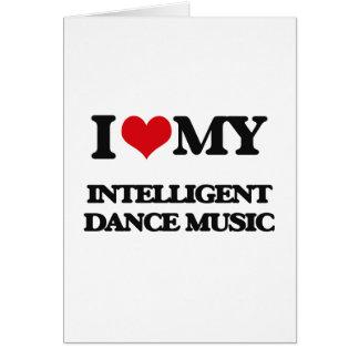I Love My INTELLIGENT DANCE MUSIC Greeting Card
