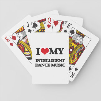 I Love My INTELLIGENT DANCE MUSIC Poker Cards
