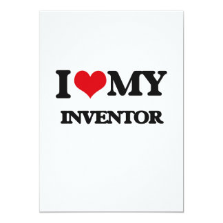"I love my Inventor 5"" X 7"" Invitation Card"