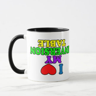 I Love My Inversion Table Mug