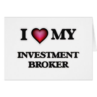I love my Investment Broker Card