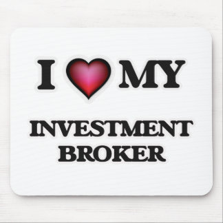 I love my Investment Broker Mouse Pad
