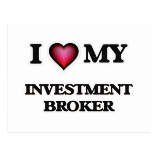 I love my Investment Broker Postcard