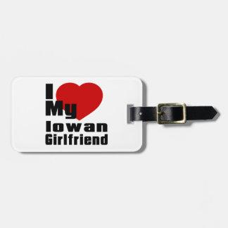 I Love My Iowan Girlfriend Tag For Luggage