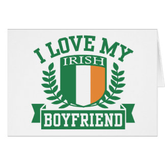 I Love My Irish Boyfriend Card