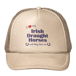 I Love My Irish Draught Horses (Multiple Horses) Trucker Hat