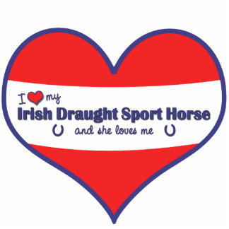 I Love My Irish Draught Sport Horse (Female Horse) Statuette