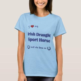 I Love My Irish Draught Sport Horse (Female Horse) T-Shirt