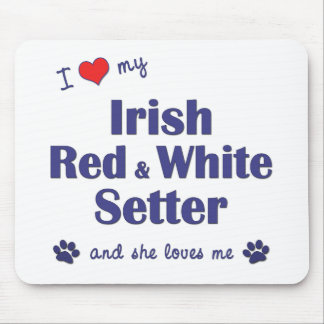 I Love My Irish Red and White Setter (Female Dog) Mouse Pad