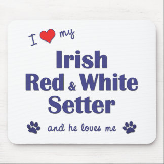 I Love My Irish Red and White Setter (Male Dog) Mouse Pad