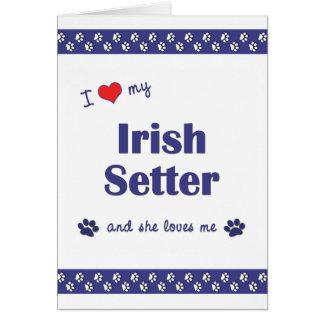 I Love My Irish Setter (Female Dog) Stationery Note Card