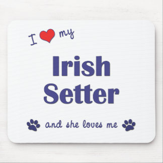 I Love My Irish Setter (Female Dog) Mouse Pad