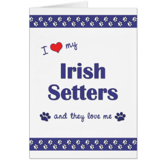 I Love My Irish Setters (Multiple Dogs) Stationery Note Card