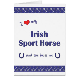 I Love My Irish Sport Horse (Female Horse) Stationery Note Card