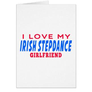 I Love My Irish Stepdance Girlfriend Card