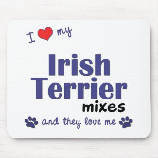 I Love My Irish Terrier Mixes (Multiple Dogs) Mouse Pad
