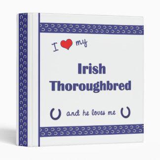 I Love My Irish Thoroughbred (Male Horse) 3 Ring Binder