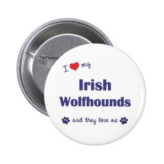 I Love My Irish Wolfhounds (Multiple Dogs) Pinback Button