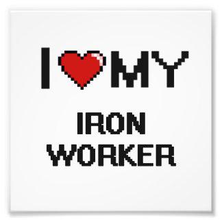 I love my Iron Worker Photo Print